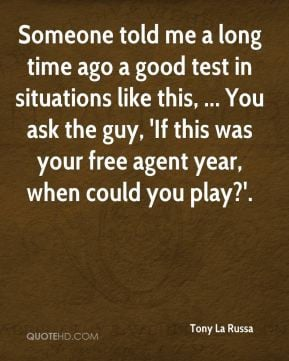 Someone told me a long time ago a good test in situations like this ...