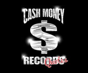 Cash Money Record Quotes