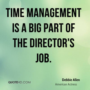 Time management is a big part of the director's job.