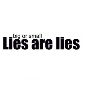Why Lie When The Truth Is Just As Easy To Tell Quotes Picture