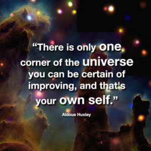 There is only one corner of the universe you can be certain of ...