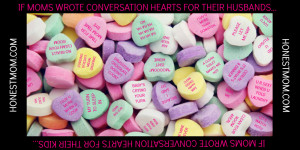 Funny Mom and Wife Candy Hearts