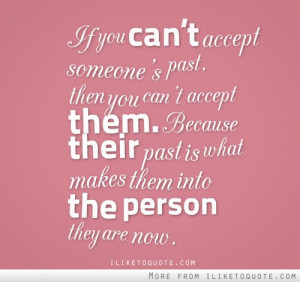 If you can't accept someone's past