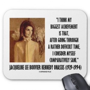 Jackie Kennedy Portrait Comparatively Sane Quote Mouse Pad