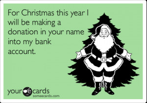 Funny Christmas Season Ecard: For Christmas this year I will be making ...