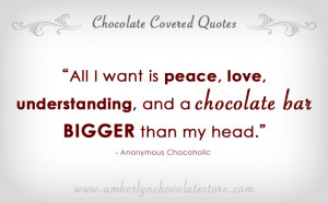 All I Want is a Chocolate Bar… Chocolate Quote