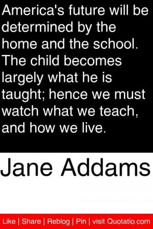 ... we must watch what we teach and how we live # quotations # quotes