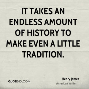 Henry James History Quotes