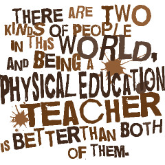 Funny Physical Education Teacher Quote Gift