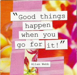 Go For It Quotes – Go Quote –Go On Quotes.