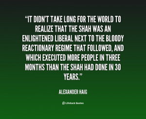 quote-Alexander-Haig-it-didnt-take-long-for-the-world-17116.png