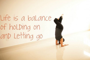 ... that you find the balance #yoga #inversions #balance #strength #quotes