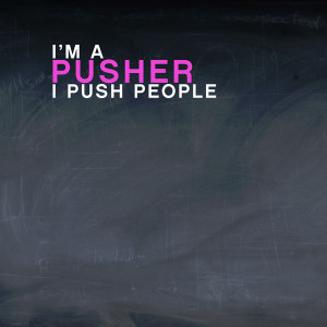 Pusher I PUSH People! quote from the movie Mean Girls Art Print
