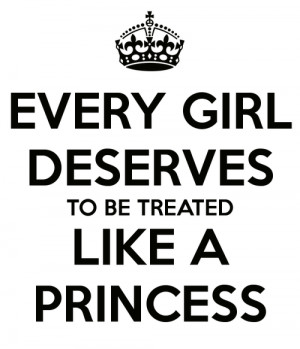 every-girl-deserves-to-be-treated-like-a-princess-1_large.png