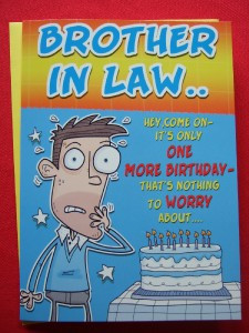 BROTHER IN LAW ~ FUNNY ~ HUMOUROUS ~ BIRTHDAY CARD L@@K