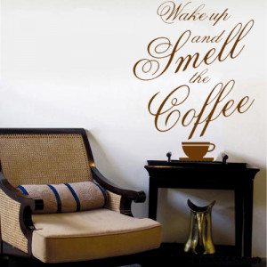 ... New-Wall-Quote-Vinyl-Decal-Wake-up-and-smell-the-coffee-Wall-Quote.jpg