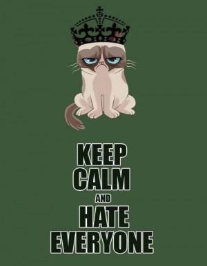 Grumpy Cat Keep Calm and hate everyone