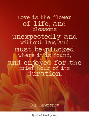 Unexpected Love Quotes And Sayings D.h. lawrence great love quote