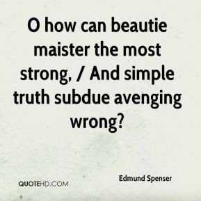 Edmund Spenser - O how can beautie maister the most strong, / And ...