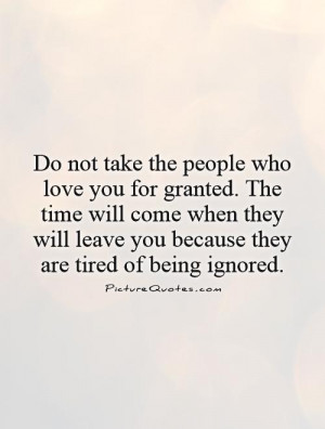 Tired of Being Taken for Granted Quotes