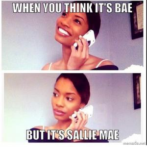 When you think it's baeBut it's Sallie Mae