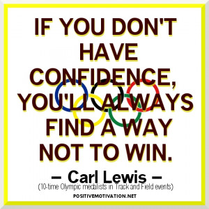 Inspirational Olympic Quotes-If you don't have confidence, you'll ...