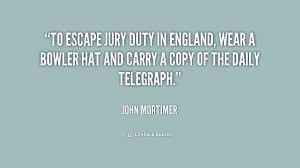 quote-John-Mortimer-to-escape-jury-duty-in-england-wear-223799.png