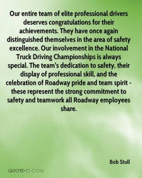 ... team's dedication to safety, their display of professional skill, and