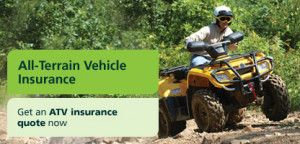 All-Terrain Vehicle Insurance. Get an ATV insurance quote now.