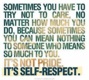 caring, life, love, pride, quote, self-respect, text