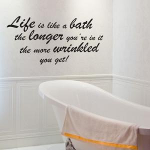 Life is Like a Bath