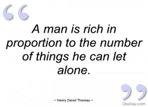 man is rich in proportion to the number henry david thoreau