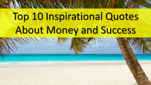 Top-10-Inspirational-Quotes-About-Money-and-Success.jpg