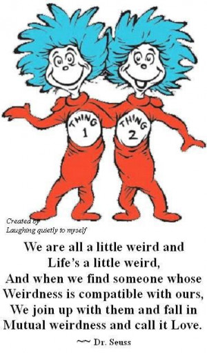Dr. Suess quotes Dr Seuss Quotes, Quotes On Love, Weird Quotes ...
