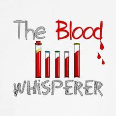 ... Vampires, Phlebotomy Humor, Laboratory Technology, Phlebotomist Funny