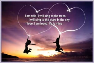 Joy - I am loved, I am loved, he is mine!