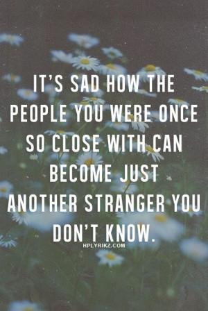 ... Quotes, Worit Sad, Quotes Jok, Phones Quotes, So True, Stranger Quotes