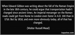 When Edward Gibbon was writing about the fall of the Roman Empire in ...