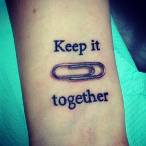 Funny keep it together paper clip quote unique tattoo uncategorized