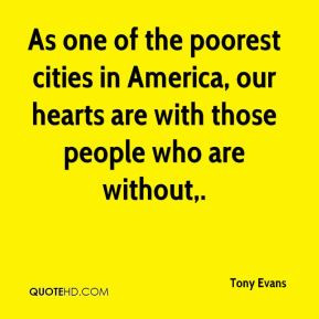 Tony Evans - As one of the poorest cities in America, our hearts are ...