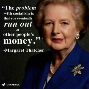 """... Out Of Other People's Money """" - Margaret Thatcher ~ Politics Quote"""