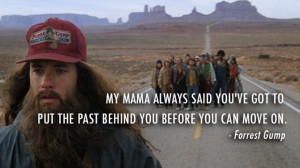 Quote-Forrest-Gump-put-the-past-behind-you-let