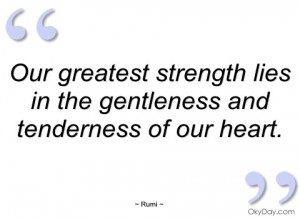 our greatest strength lies in the rumi