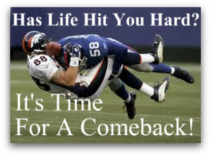 Comeback, overcoming, perseverance, never give up, quote