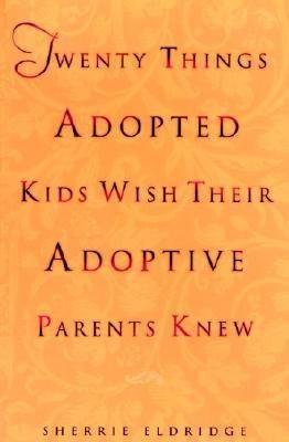 Twenty Things Adopted Kids Wish Their Adoptive Parents Knew (Sherri ...
