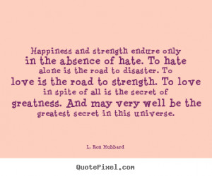 Customize picture quotes about love - Happiness and strength endure ...