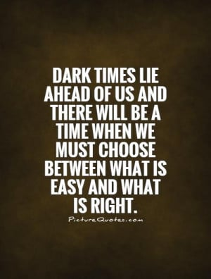 dark times lie ahead of us amp there will be a time when we must ...