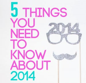 Things You Need To Know To Make 2014 Awesome