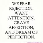 fear-rejection-dream-of-perfection-life-quotes-sayings-pictures ...
