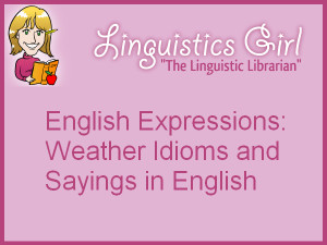 ... -05-23-English-Expressions-Weather-Idioms-and-Sayings-in-English.png